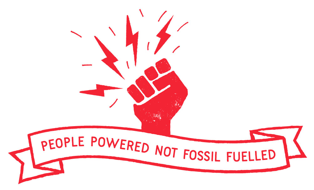 People Powered Not Fossil Fuelled